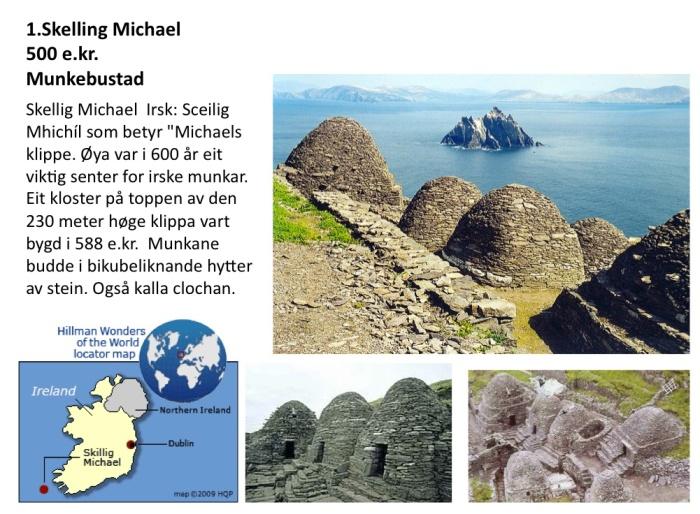 Dei eldste beehive (bikubehusa) i Nord-Atlanteren står på øyane heilt vest i Irland.