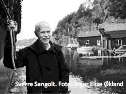 Sverre Sangolt heime i Skogsvågen.
